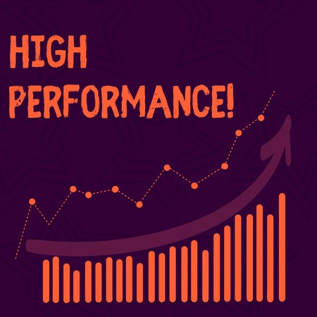 Text sign showing High Performance. Business photo text Managing perforanalysisce and utilization of resources Combination of Colorful Column and Line Graphic Chart with Arrow Going Up