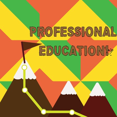 Word writing text Professional Education. Business photo showcasing Earn professional credentials in a qualified school Three Mountains with Hiking Trail and White Snowy Top with Flag on One Peak Stock fotó