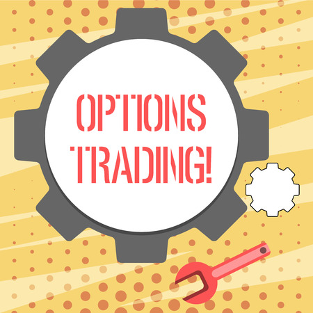 Conceptual hand writing showing Options Trading. Concept meaning seller gives buyer right but not obligation buy sell shares Wheel Gear and Wrench Mechanical Tool for SEO and Web Icon Stock Photo