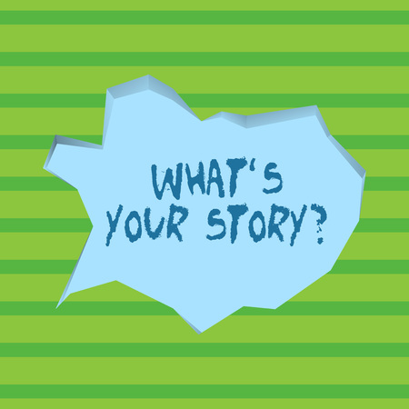 Conceptual hand writing showing What's Is Your Story question. Concept meaning being asked by someone about my own journey from beginning till now Pale Blue Speech Bubble in Irregular Cut 3D Style Backdrop