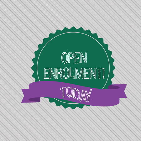 Text sign showing Open Enrolment. Business photo text student public school other than one assigned basis residence Blank Color Seal Sticker with Jagged Edge and Different Shade Ribbon Strip