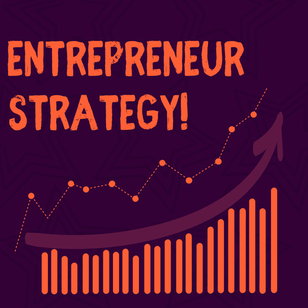 Text sign showing Entrepreneur Strategy. Business photo text establish and sustain a competitive advantage Combination of Colorful Column and Line Graphic Chart with Arrow Going Up