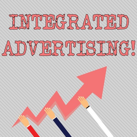 Text sign showing Integrated Advertising. Business photo text Unified experience to consumer to interact with brand Three Hands Holding Colorful Zigzag Lightning Arrow Pointing and Going Up