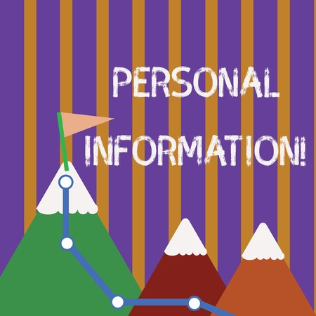 Text sign showing Personal Information. Business photo showcasing recorded information about an identifiable individual Three Mountains with Hiking Trail and White Snowy Top with Flag on One Peak