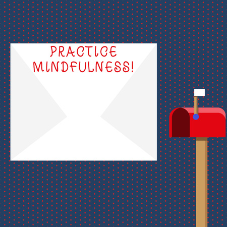 Conceptual hand writing showing Practice Mindfulness. Concept meaning paying attention to sensations without judgment White Envelope and Red Mailbox with Small Flag Up Signalling Фото со стока - 120904355
