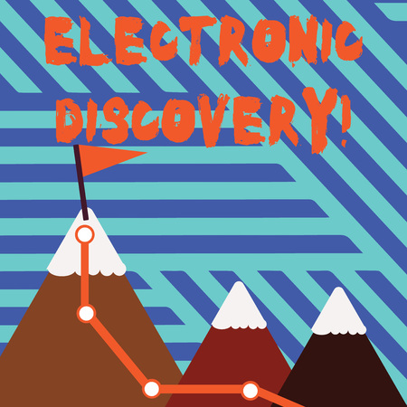 Conceptual hand writing showing Electronic Discovery. Concept meaning discovery in legal proceedings such as litigation Three Mountains with Hiking Trail and Snowy Top with Flag Stock fotó