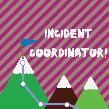 Text sign showing Incident Coordinator. Business photo text responsible for the integrity of the Incident Three Mountains with Hiking Trail and White Snowy Top with Flag on One Peak