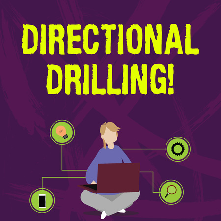 Writing note showing Directional Drilling. Business concept for drilling for oil which the well not drilled vertically Woman Sitting with Crossed Legs on Floor Browsing the Laptop