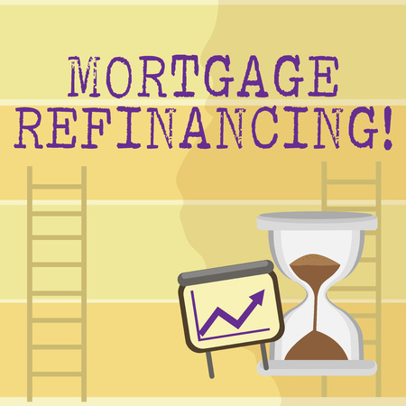 Writing note showing Mortgage Refinancing. Business concept for process of replacement of an existing debt obligation Growth Chart with Arrow Going Up and Hourglass Sand Sliding