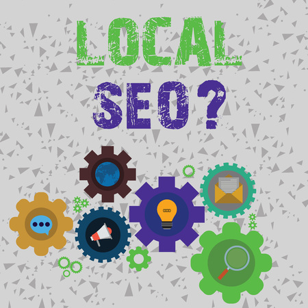 Word writing text Local Seo question. Business photo showcasing incredibly effective way to market your local business online Set of Global Online Social Networking Icons Inside Colorful Cog Wheel Gear