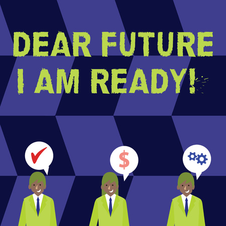 Word writing text Dear Future I Am Ready. Business photo showcasing suitable state for action or situation being fully prepared Businessmen Each has their Own Speech Bubble with Optimization Cost Icons