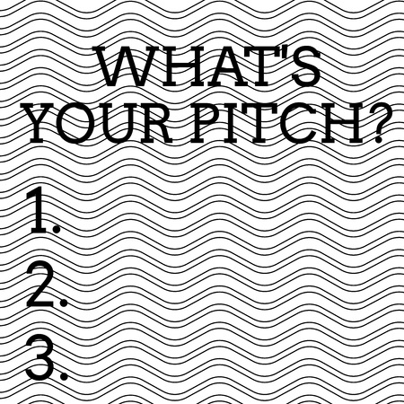 Word writing text What S Is Your Pitch question. Business photo showcasing asking about property of sound or music tone Pattern of Seamless Wavy and Curly Black Horizontal Lines on White Surface