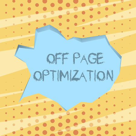 Handwriting text writing Off Page Optimization. Conceptual photo set of techniques to increase your website s is ranking Blank Pale Blue Speech Bubble in Irregular Cut Edge Shape 3D Style Backdrop
