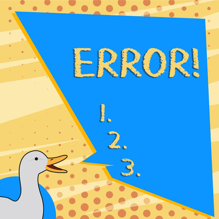 Text sign showing Error. Business photo text state or condition of being wrong in conduct judgement or program photo of Duck Speaking with Uneven Shape Blank Blue Speech Balloon