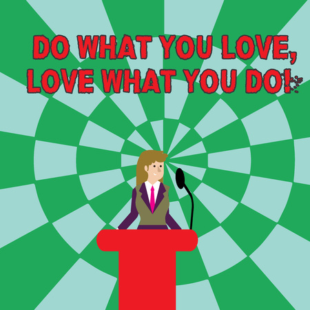 Handwriting text Do What You Love Love What You Do. Conceptual photo you able doing stuff you enjoy it to work in better places then Businesswoman Standing Behind Podium Rostrum Speaking on Wireless Microphone
