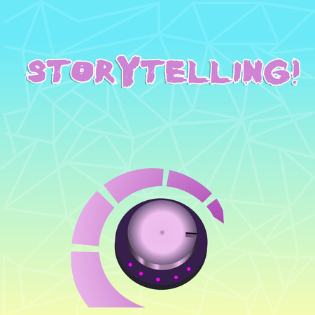 Text sign showing Storytelling. Business photo showcasing activity writing stories for publishing them to public Volume Control Metal Knob with Marker Line and Colorful Loudness Indicator