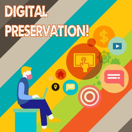 Writing note showing Digital Preservation. Business concept for ensuring access to digital information when necessary Man Sitting with Laptop and SEO Driver Icons on Blank Space