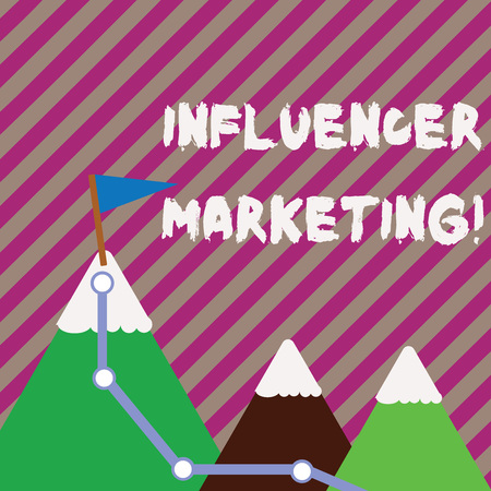 Text sign showing Influencer Marketing. Business photo text drive brand message to a specific market of consumers Three Mountains with Hiking Trail and White Snowy Top with Flag on One Peak