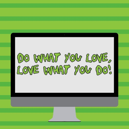 Writing note showing Do What You Love Love What You Do. Business concept for you able doing stuff you enjoy it to work in better places then White Computer Monitor WideScreen on a Stand for Technology Stock Photo
