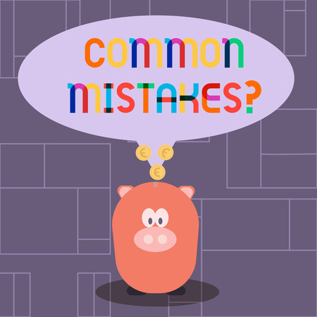 Text sign showing Common Mistakes question. Business photo showcasing repeat act or judgement misguided or wrong Color Speech Bubble with Gold Euro Coins on its Tail Pointing to Piggy Bank