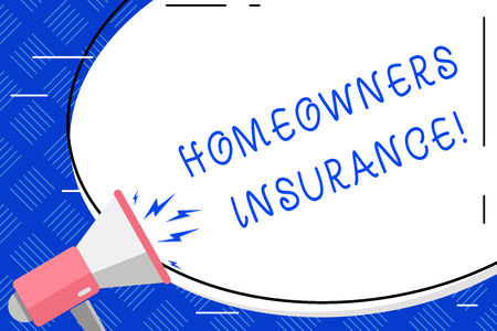 Writing note showing Homeowners Insurance. Business concept for Covers losses and damages to an individual s is house Oval Shape Sticker and Megaphone Shouting with Volume Icon