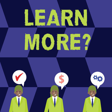 Word writing text Learn More question. Business photo showcasing gain knowledge or skill studying practicing Businessmen Each has their Own Speech Bubble with Optimization Cost Icons