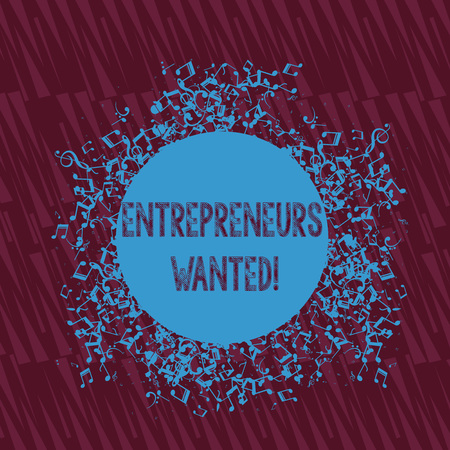 Handwriting text writing Entrepreneurs Wanted. Conceptual photo looking for a demonstrating willing to start a business Disarrayed and Jumbled Musical Notes Icon Surrounding Blank Colorful Circle