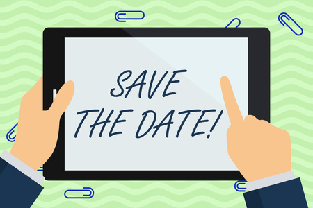 Writing note showing Save The Date. Business concept for Organizing events well make day special event organizers Businessman Hand Holding and Pointing Colorful Tablet Screen