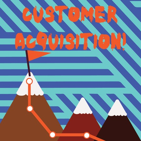 Conceptual hand writing showing Customer Acquisition. Concept meaning persuading a consumer to purchase a company s is goods Three Mountains with Hiking Trail and Snowy Top with Flag Stock fotó