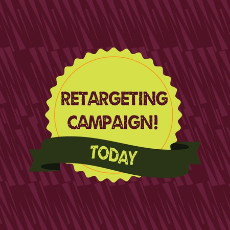 Text sign showing Retargeting Campaign. Business photo showcasing targetconsumers based on their previous Internet action Blank Color Seal Sticker with Jagged Edge and Different Shade Ribbon Strip 스톡 콘텐츠