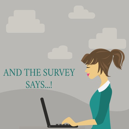 Text sign showing And The Survey Says. Business photo showcasing written spoken results of short quiz or exam on internet photo of Young Busy Woman Sitting Side View and Working on her Laptop