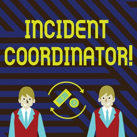 Word writing text Incident Coordinator. Business photo showcasing responsible for the integrity of the Incident Money in Dollar Currency Sign Inside Rotating Arrows Between Two Businessmen