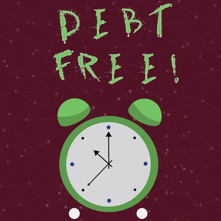 Conceptual hand writing showing Debt Free. Concept meaning does not owning any money or things to any individual or companies Colorful Round Analog Two Bell Alarm Desk Clock Hand photo Reklamní fotografie