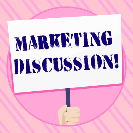 Text sign showing Marketing Discussion. Business photo showcasing deliberation by company to promote the buying Hand Holding Blank White Placard Supported by Handle for Social Awareness