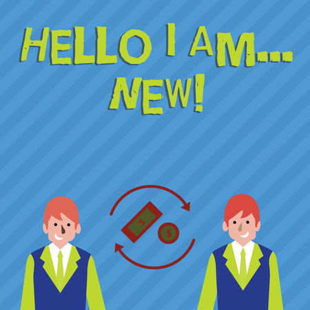 Writing note showing Hello I Am New. Business concept for used as greeting or to begin telephone conversation Money in Dollar Sign in Rotating Arrows Between Businessmen