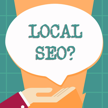 Word writing text Local Seoquestion. Business photo showcasing incredibly effective way to market your local business online Palm Up in Supine Position for Donation Hand Sign Icon and Speech Bubble
