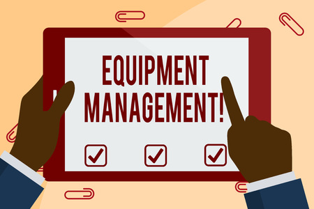 Writing note showing Equipment Management. Business concept for supervision of noncapitalized assets and stock items Hand Holding Pointing Touching Color Tablet White Screen 版權商用圖片