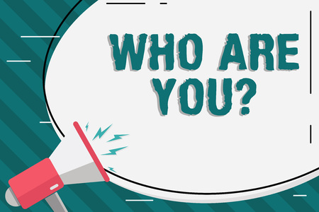 Writing note showing Who Are You question. Business concept for asking demonstrating identity or demonstratingal information Blank White Huge Oval Shape Sticker and Megaphone Shouting