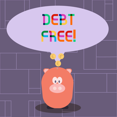 Text sign showing Debt Free. Business photo showcasing does not owning any money or things to any individual or companies Color Speech Bubble with Gold Euro Coins on its Tail Pointing to Piggy Bank Stock fotó