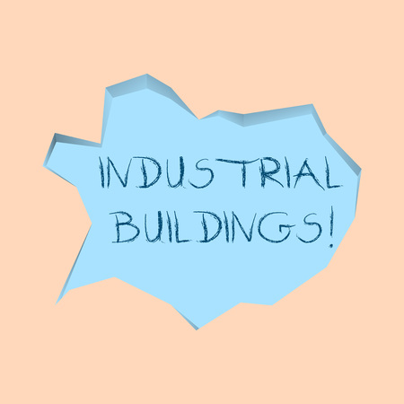 Writing note showing Industrial Buildings. Business concept for Factories and other premises used for analysisufacturing Pale Blue Speech Bubble in Irregular Cut 3D Style Backdrop