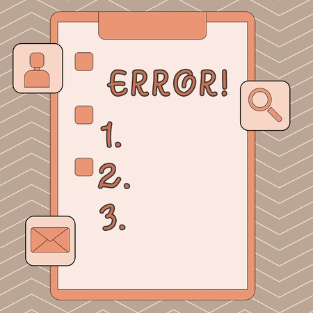 Handwriting text writing Error. Conceptual photo state or condition of being wrong in conduct judgement or program Clipboard with Tick Box and 3 Apps Icons for Assessment, Updates, Reminder