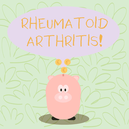 Writing note showing Rheumatoid Arthritis. Business concept for chronic progressive disease causing joints inflammation Speech Bubble with Coins on its Tail Pointing to Piggy Bank