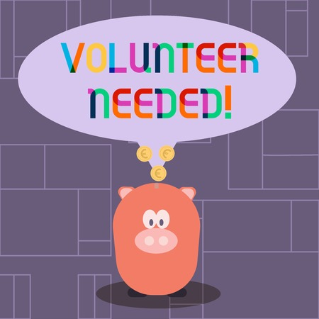Text sign showing Volunteer Needed. Business photo showcasing need work for organization without being paid Color Speech Bubble with Gold Euro Coins on its Tail Pointing to Piggy Bank Banco de Imagens