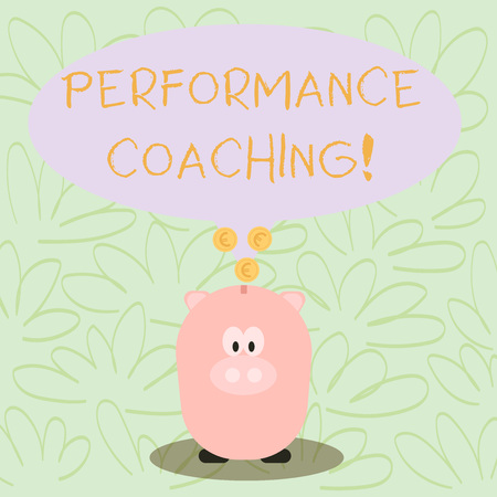 Writing note showing Perforanalysisce Coaching. Business concept for the development and action planning of another Speech Bubble with Coins on its Tail Pointing to Piggy Bank