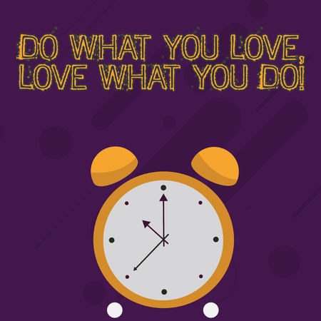 Text sign showing Do What You Love Love What You Do. Business photo text you able doing stuff you enjoy it to work in better places then Colorful Round Analog Two Bell Alarm Desk Clock with Seconds Hand photo Stok Fotoğraf
