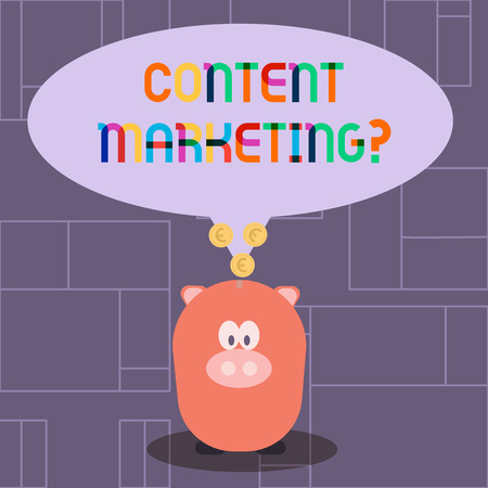 Text sign showing Content Marketing question. Business photo showcasing involves creation and sharing of online material Color Speech Bubble with Gold Euro Coins on its Tail Pointing to Piggy Bank Фото со стока