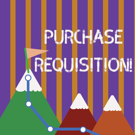 Text sign showing Purchase Requisition. Business photo showcasing document used as part of the accounting process Three Mountains with Hiking Trail and White Snowy Top with Flag on One Peak Banco de Imagens
