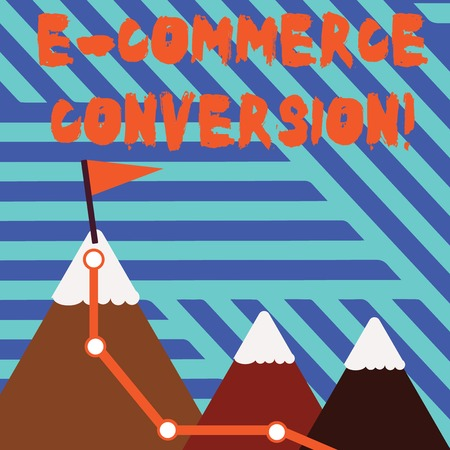 Conceptual hand writing showing E Commerce Conversion. Concept meaning the way to measure success of your online store Three Mountains with Hiking Trail and Snowy Top with Flag Imagens