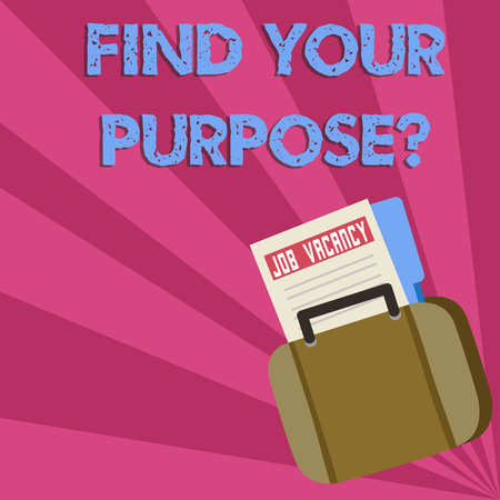 Word writing text Find Your Purpose question. Business photo showcasing reason for something is done or for which exists Announcement File Folder for Employment Opportunity Tucked Inside Briefcase