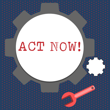 Conceptual hand writing showing Act Now. Concept meaning do not hesitate and start working or doing stuff right away Wheel Gear and Wrench Mechanical Tool for SEO and Web Icon Stock Photo
